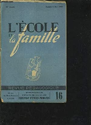 L'ECOLE ET LA FAMILLE - 75 E ANNEE - SAMEDI 8 MAI 1948 - REVUE PEDAGOGIQUE N°16 - ENFANTS DE 9 ...