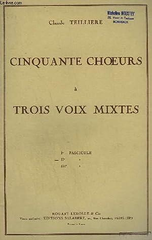 50 CHOEURS A TROIS VOIX MIXTES -: TEILLIERE CLAUDE