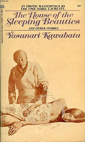 THE HOUSE OF THE SLEEPING BEAUTIES, AND: KAWABATA YASUNARI