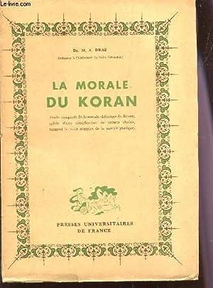 LA MORALE DU KORAN.: DRAZ M.A. (DOCTEUR)