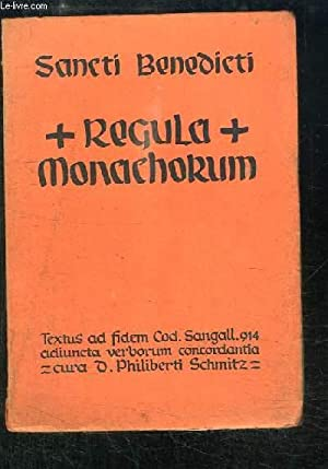 Sancti Benedicti. Regula Monachorum.: SCHMITZ Ph. D