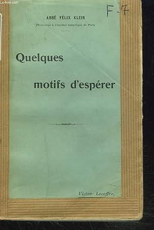 QUELQUES MOTIFS D'ESPERER + ENVOI DE L'AUTEUR: ABBE FELIX KLEIN