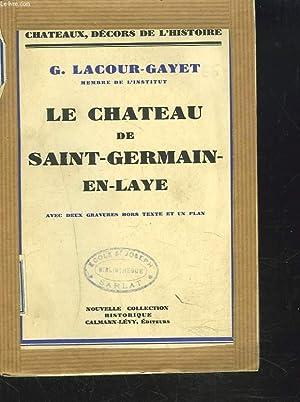 LE CHATEAU DE SAINT-GERMAIN-EN-LAYE.: G. LACOUR-GAYET
