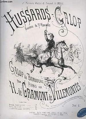 HUSSARDS GALOP - SOUVENIR DU 7° HUSSARDS - GALOP DE BRAVOURE POUR PIANO - OP.12.: GRAMONT DE ...
