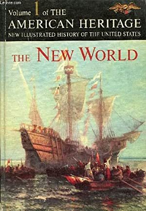 THE AMERICAN HERITAGE NEW ILLUSTRATED HISTORY OF THE UNITED STATES, VOL. 1, THE NEW WORLD: ATHEARN ...