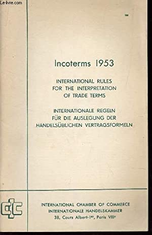 INCOTERMS 1953 / INTERNATIONAL RULES FOR THE: COLLECTIF
