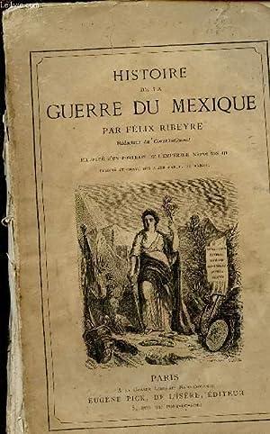 HISTOIRE DE LA GUERRE DU MEXIQUE - Rédigée d'après les Documents ...