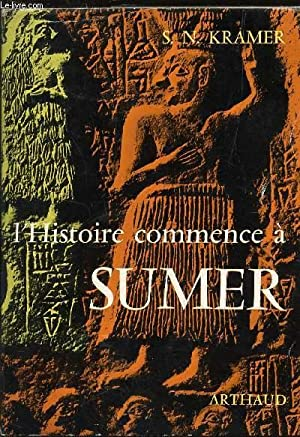 L'HISTOIRE COMMENCE A SUMER.: KRAMER S.N.