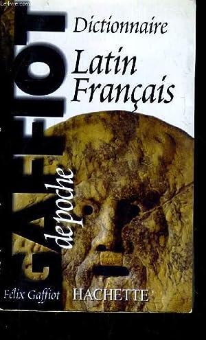 LE GAFFIOT POCHE - DICTIONNAIRE LATIN FRANCAIS.: GAFFIOT FELIX