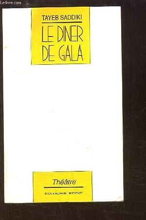 Le Diner de Gala. Comédie en 4: SADDIKI Tayeb