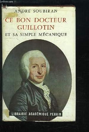 """Ce bon Docteur Guillotin et sa """"simple mécanique"""" d'après les ..."""