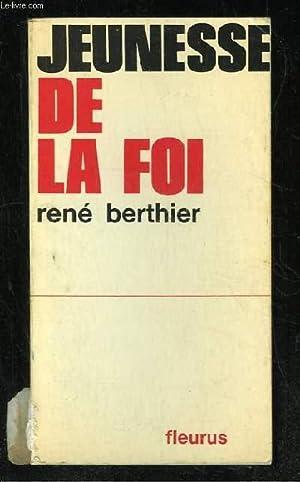 JEUNESSE DE LA FOI.: BERTHIER RENE.