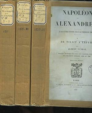 NAPOLEON ET ALEXANDRE Ier. L'Alliance russe sous le Premier Empire. I. De Tilsit à ...