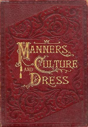 MANNERS, CULTURE AND DRESS OF THE BEST: WELLS RICHARD A.