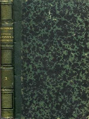 HISTOIRE DU CONSULAT ET DE L'EMPIRE, TOME III: THIERS A.