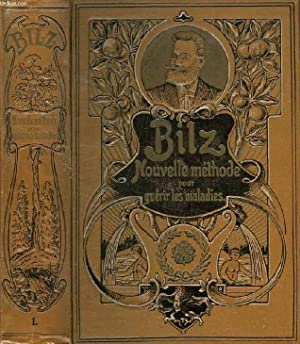 LA NOUVELLE MEDICATION NATURELLE, TRAITE ET AIDE-MEMOIRE: BILZ F. E.