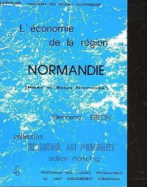 L'ECONOMIE DE LA REGION NORMANDIE - HAUTE ET BASSE NORMANDIE: BECK BERNARD