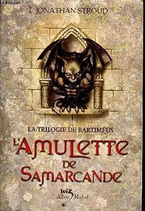 LA TRILOGIE DE MARTIMEUS L'AMULETTE DE SAMARCANDE.: JONATHAN STROUD
