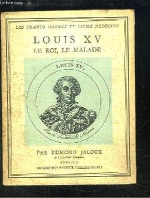 Louis XV. Le Roi, le Malade.: JALOUX Edmond
