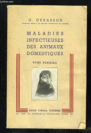 MALADIES INFECTIEUSES DES ANIMAUX DOMESTIQUES. TOME 1.: CURASSON G.