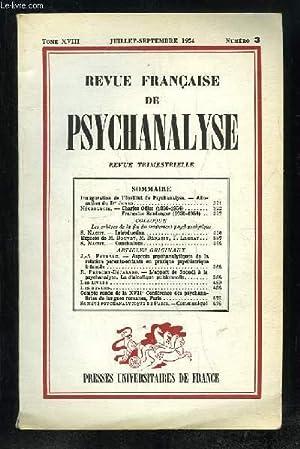REVUE FRANCAISE DE PSYCHANALYSE TOME XVIII N° 3 JUILLET SEPTEMBRE 1954. SOMMAIRE: ASPECTS ...