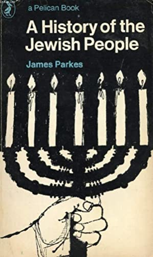 A HISTORY OF THE JEWISH PEOPLE: PARKES JAMES