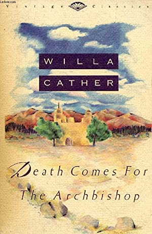 DEATH COMES FOR THE ARCHBISHOP: CATHER Willa