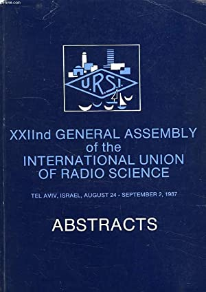 XXIInd GENERAL ASSEMBLY OF THE INTERNATIONAL UNION OF RADIO SCIENCE, TEL AVIV, AUG.-SEPT. 1987, ...