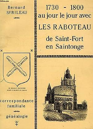 1730-1800 AU JOUR LE JOUR AVEC LES RABOTEAU DE SAINT-FORT EN SAINTONGE: SEBILEAU BERNARD