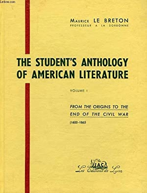 THE STUDENT'S ANTHOLOGY OF AMERICAN LITERATURE, VOL. I, FROM THE ORIGINS TO THE END OF THE ...
