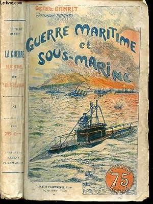 GUERRE MARITIME ET SOUS MARINE - TOME XI.: DANRIT CAPITAINE