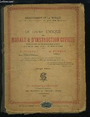 Le Livre Unique de Morale & d'Instruction: POIGNET et BERNAT