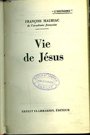 VIE DE JESUS: FRANCOIS MAURIAC