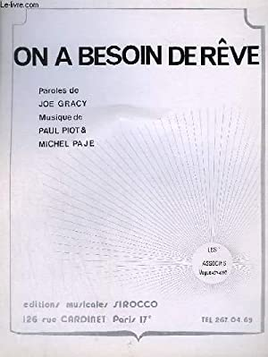 ON A BESOIN DE REVE - PIANO + CHANT.: PIOT PAULE / PAJE M.