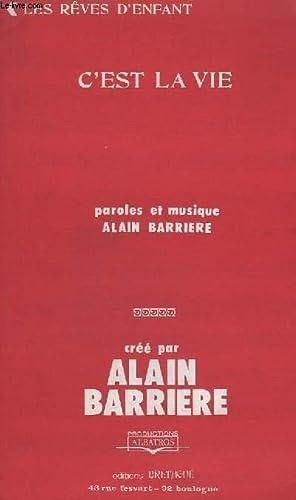 C'EST LA VIE + LES REVES D'ENFANT: BARRIERE ALAIN