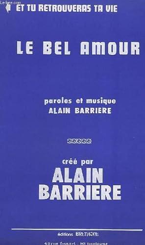 LE BEL AMOUR + ET TU RETROUVERAS: BARRIERE ALAIN