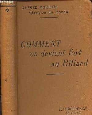 COMMENT ON DEVIENT FORT AU BILLARD.: MORTIER ALFRED