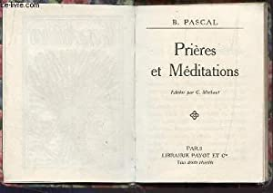PRIERES ET MEDITATIONS.: PASCAL B.
