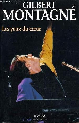 LES YEUX DU COEUR.: GILBERT MONTAGNE
