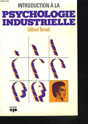 INTRODUCTION A LA PSYCHOLOGIE INDUSTRIELLE.: GILBERT TARRAB