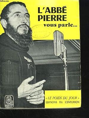 L'ABBE PIERRE VOUS PARLE. Textes rassemblés par Mlle L. -C. Repland.: ABBE PIERRE, Mlle L.-C. ...