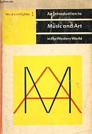 AN INTRODUCTION TO MUSIC AND ART IN THE WESTERN WORLD: WOLD MILO, CYKLER EDMUND