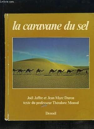 LA CARAVANE DU SEL.: JAFFRE JOEL ET DUROU JEAN MARC.