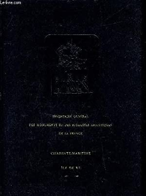 INVENTAIRE GENERAL DES MONUMENTS ET DES RICHESSES ARTISTIQUES DE LA FRANCE - COMMISSION REGIONALE ...