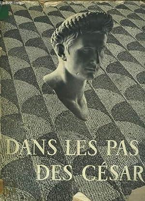 Dans les pas de César: GRIMAL Pierre