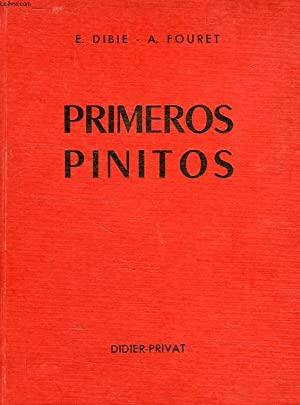 PRIMEROS PINITOS, CLASSES DE PREMIERE ANNEE: DIBIE E., FOURET A.