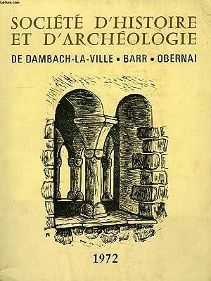 SOCIETE D'HISTOIRE ET D'ARCHEOLOGIE DE DAMBACH-LA-VILLE, BARR, OBERNAI, N° 6, 1972: ...
