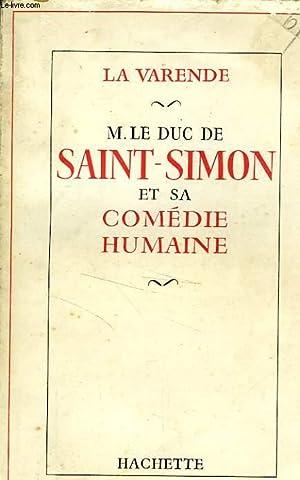 M.LE DUC DE SAINT-SIMON ET SA COMEDIE HUMAINE: LA VARENDE