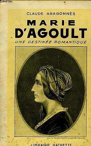 MARIE D'AGOULT, UNE DESTINEE ROMANTIQUE: ARAGONNES Claude
