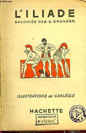 L'ILIADE: GRANGER Ernest